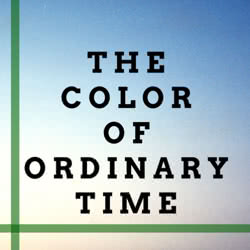 Book Title: The Color of Ordinary Time